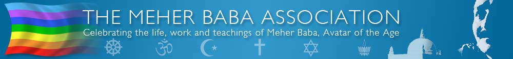 The Meher Baba  Association - Celebrating the life, work and teachings of Meher Baba, Avatar of the Age