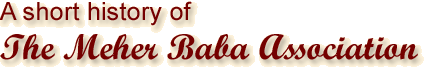 The History of the Meher Baba Association